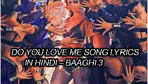 डू यू लव मी Do You Love Me Song Lyrics | Baaghi 3
