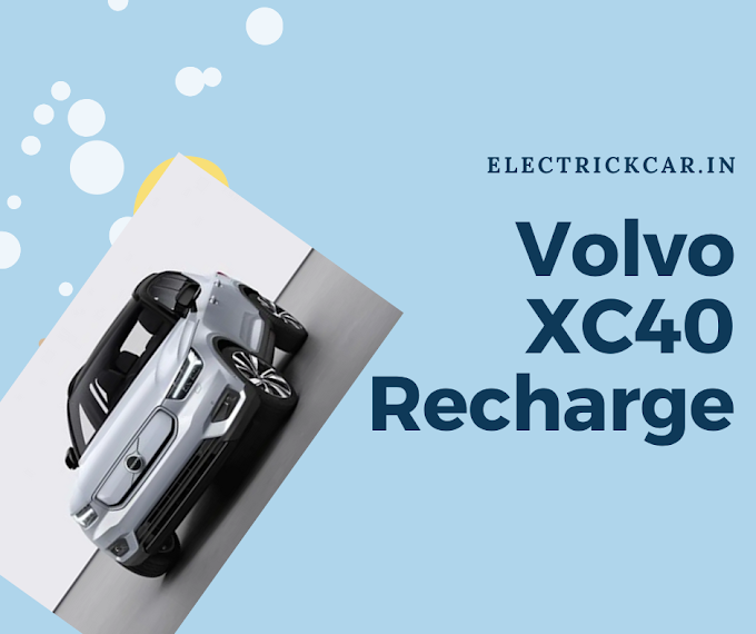Volvo XC40 Recharge electric Car- Price, specs, review and launch date India