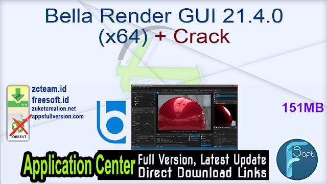 Bella Render GUI 21.4.0 (x64) + Crack_ ZcTeam.id