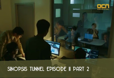 Sinopsis Tunnel Episode 11 Part 2