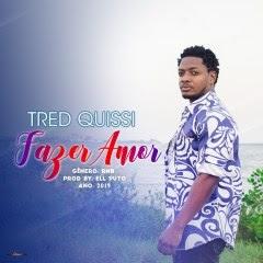 Tred Quissi - Fazer Amor (Prod. Ell Puto)