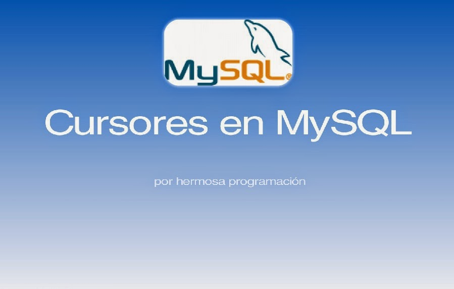 Creación de Cursores en MySQL 5