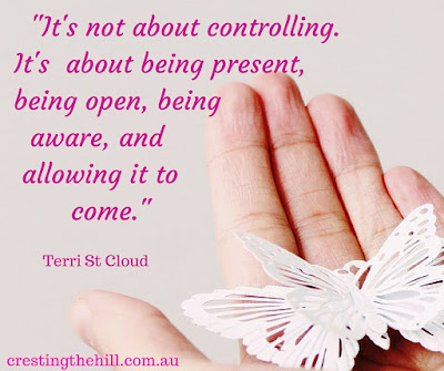"""It's not about controlling. It's about being present, being open, being aware, and allowing it to come."""