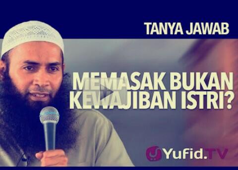 Ustadz Syafiq, Memasak Bukan Kewajiban Istri Adalah Pendapat Lemah