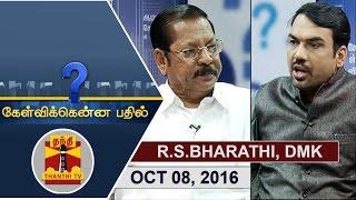 Kelvikkenna Bathil 08-10-2016 Exclusive Interview with R.S.Bharathi, MP (DMK) | Thanthi Tv