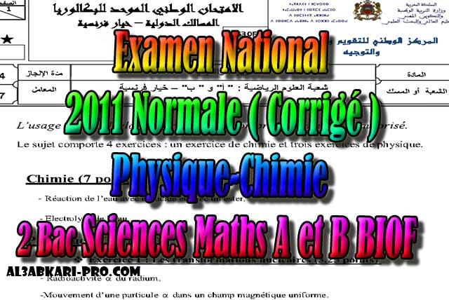 Examen National Physique-Chimie Normale 2011, Sciences Maths- Corrigé PDF