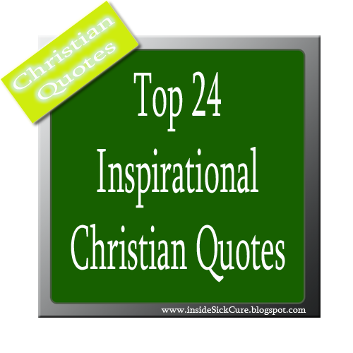 Christian Inspirational Quotes: Inspirational Christian Quotes For Your Personal And