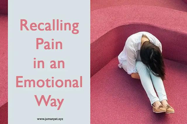 Recalling Pain in an Emotional Way