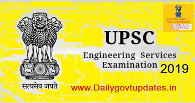 UPSC Engineering Services (Prelims) Exam 2019 Apply online Here | Daily Govt Updates