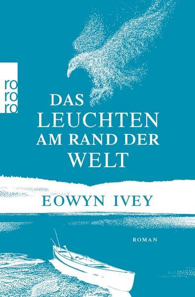 Das Leuchten... von Eowyn Ivey