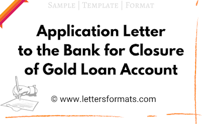 letter to bank manager for gold loan closure