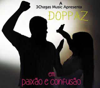 Doppaz - Paixão & Confusão