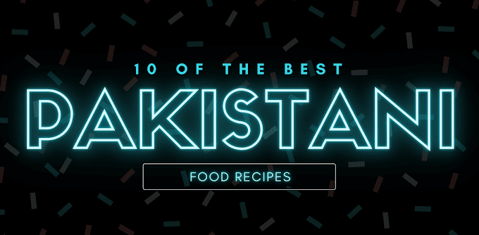 10 of the best Pakistani Food Recipes || Asian Food Cuisine