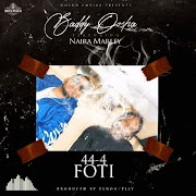 Music: Baddy Oosha  Ft. Naira Marley - 44-4 FOTI