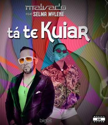 Dj Malvado Feat. Selma Mylene - Tá Te Kuiar (Afro House) 2019.jpg