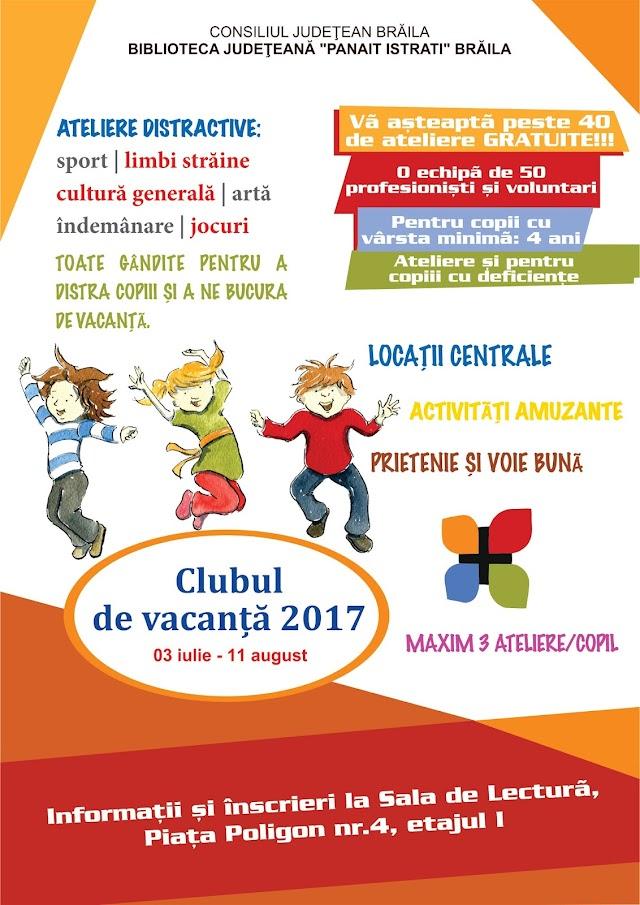Deschiderea mult-așteptatului Club de Vacanță luni, 3 iulie 2017, începând cu ora 9.00