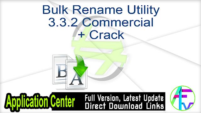 Bulk Rename Utility 3.3.2 Commercial + Crack