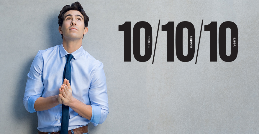 The 10 10 10 rule