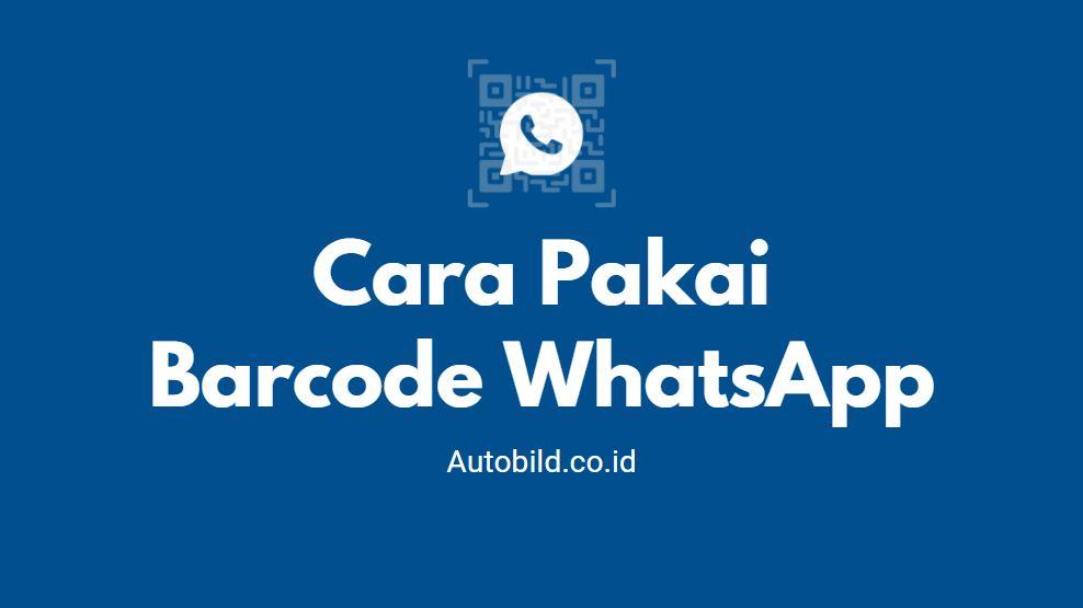 cara pakai barcode whatsapp