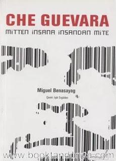 Miguel Benasayag - Che Guevara (Mitten İnsana İnsandan Mite)
