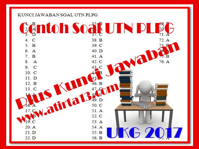 Contoh Soal Latihan Ujian tulis nasional (UTN) PLPG 2017