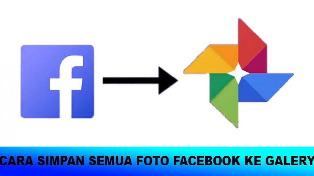 Trik Menyimpan Foto dari Facebook ke Galeri di Android