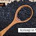 Benefits Of Kalonji In Marathi - कलोंजी ला मराठीमध्ये काय बोलतात