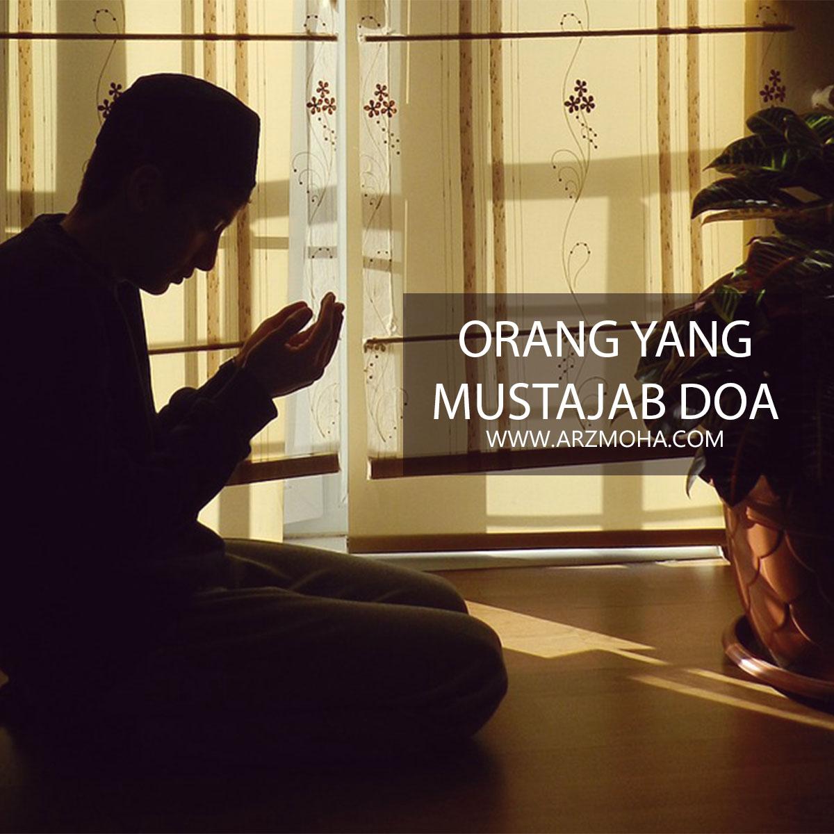 Mustajab Doa 1 | Orang Yang Mustajab Doa