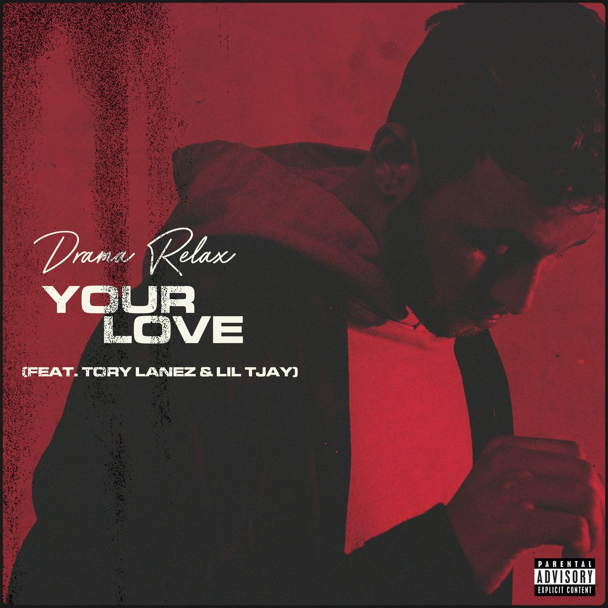 Drama Relax – Your Love (Feat Tory Lanez & Lil Tjay) - BLACK