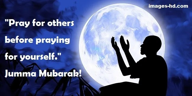 Pray for others, jumma Mubarak