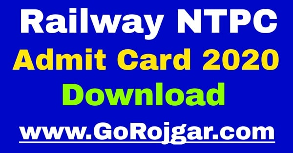Railway NTPC Admit Card 2020 download & RRB NTPC Exam Date 2020  RRB NTPC Admit Card 2020 Download