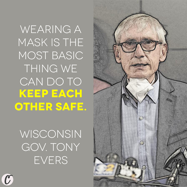 Wearing a mask is the most basic thing we can do to keep each other safe. — Wisconsin Gov. Tony Evers