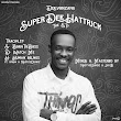 [Extended play] Deevonzang - Super Dee Hattrick The EP (3 tracks project) #Arewapublisize