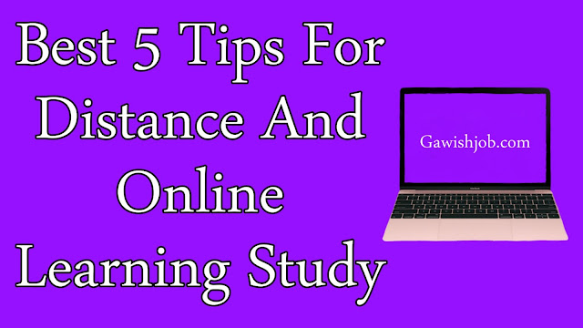 Best 5 Tips For Distance And Online Learning Study