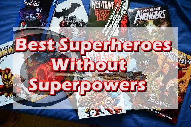 Best Superheroes बिना Superpowers के