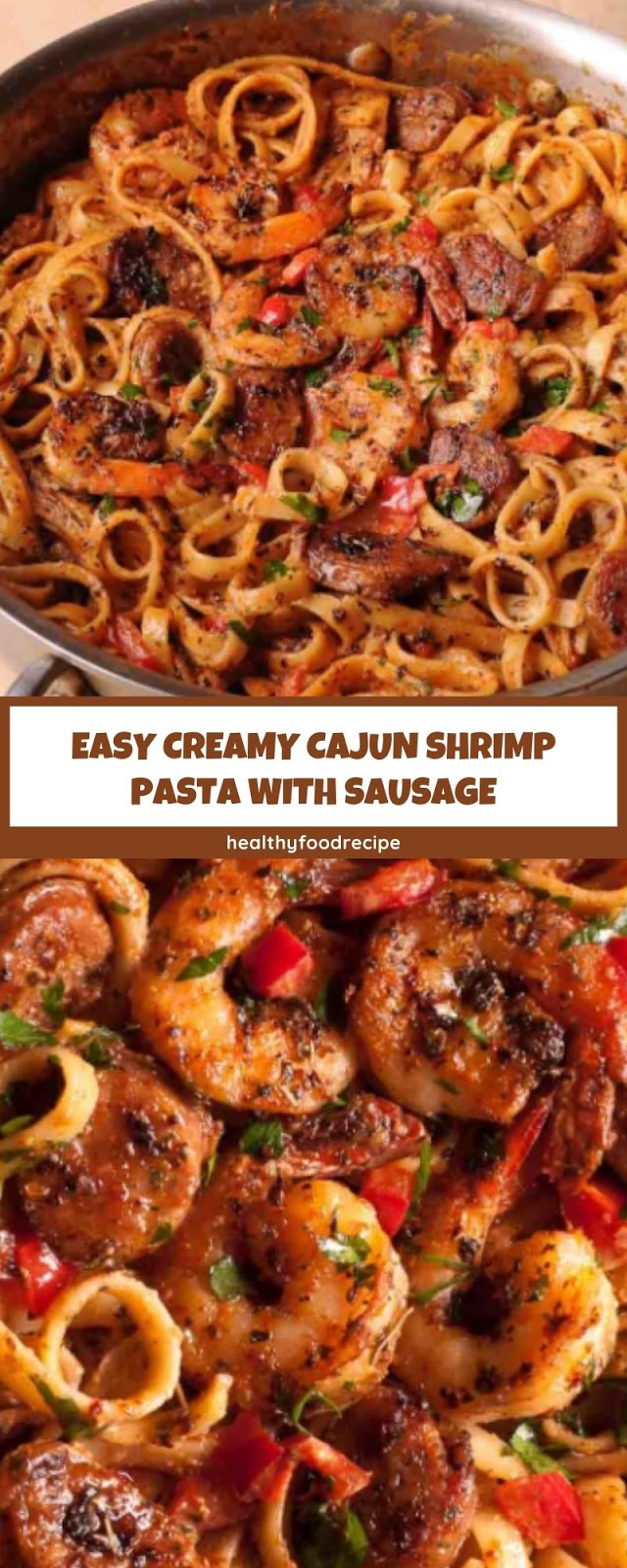 EASY CREAMY CAJUN SHRIMP PASTA WITH SAUSAGE