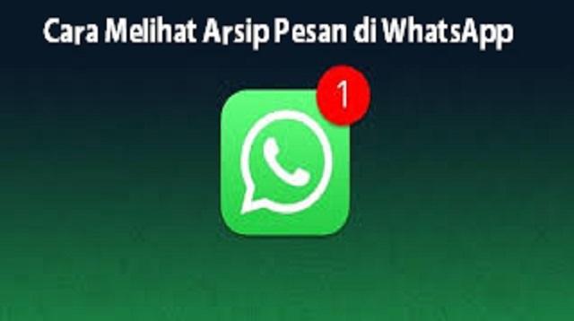 Cara Melihat Arsip Pesan di WhatsApp