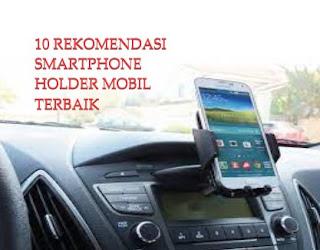 10 Rekomendasi Smartphone Holder Mobil Terbaik