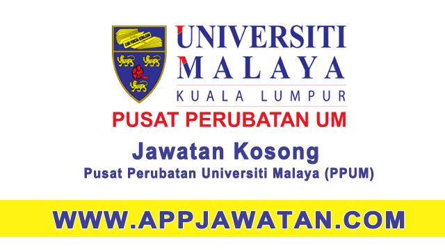 Jawatan Kosong Kerajaan di Pusat Perubatan Universiti Malaya (PPUM) - 28 April 2017