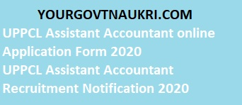 UPPCL Assistant Accountant Recruitment Notification 2020