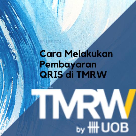 Cara Melakukan Pembayaran QRIS di TMRW