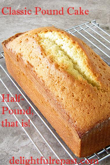 Classic Pound Cake - Half-Pound Cake, Actually / www.delightfulrepast.com