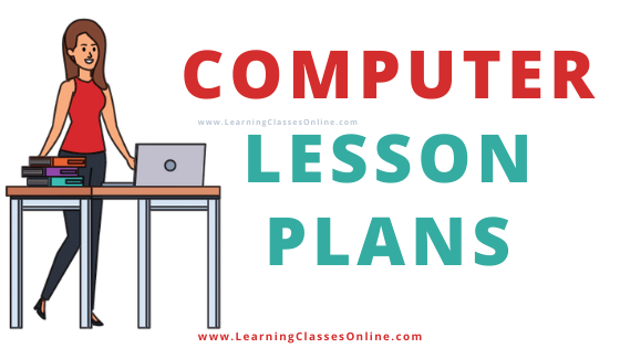 computer lesson plan, computer science lesson plan, lesson plan for computer science for b.ed, computer subject lesson plan in english, computer science lesson plan pdf