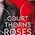 Sarah J. Maas: A Court of Thorns and Roses - Tüskék és rózsák udvara