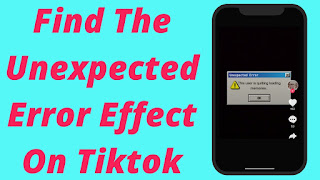 What Is Unexpected Error Filter On TikTok? How To Get - Step By Step