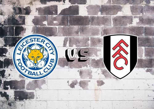 Leicester City vs Fulham  Resumen y Partido Completo