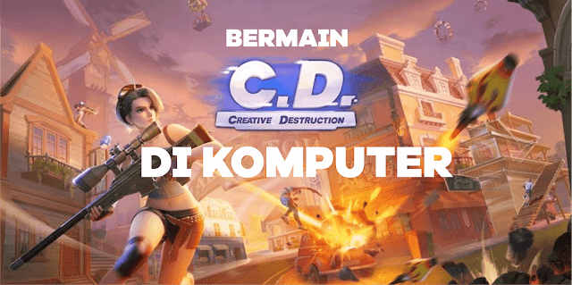 Cara Mudah Bermain Creative Destruction Di Komputer/Laptop