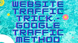 WEBSITE TRAFFIC TRICK,