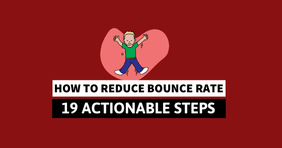 How to Reduce Bounce Rate: 19 Steps to Save Your SEO - Spell Out Marketing