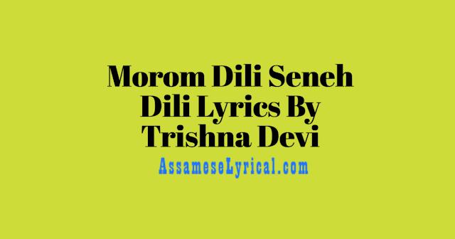 Morom Dili Seneh Dili Lyrics
